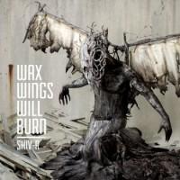 """Shiv-R – """"Wax Wings Will Burn"""""""