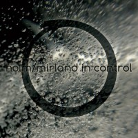 """Holm/Mirland – """"In Control"""""""