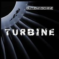 """Blitzmaschine – """"Turbine"""""""