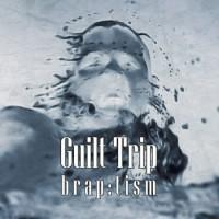 """Guilt Trip återvänder med """"Braptism"""""""