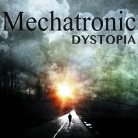 """Mechatronic – """"Dystopia"""""""
