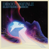 "Disco Digitale – ""Electronic Passion"""