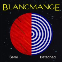 "Blancmange – ""Semi Detached"""