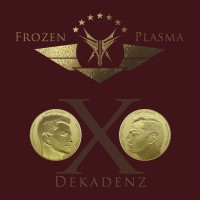 "Frozen Plasma – ""Dekadenz"""