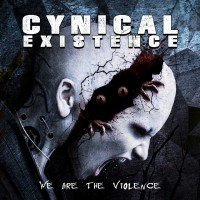"Cynical Existence – ""We Are The Violence"""