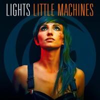 "LIGHTS – ""Little Machines"""