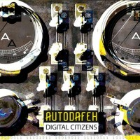 "Autodafeh – ""Digital Citizens"""