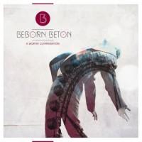 "Beborn Beton – ""A Worthy Compensation"""