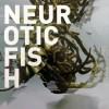 "Neuroticfish – ""A Sign of Life"""