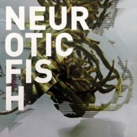 "Neuroticfish – ""A Sign of Life"""