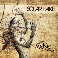 """Solar Fake – """"Another Manic Episode"""""""