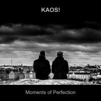"KAOS! – ""Moments of Perfection"""