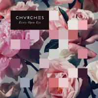 """CHVRCHES – """"Every Open Eye"""""""