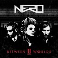 """Nero – """"Between II Worlds"""""""