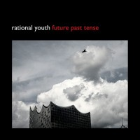 "Rational Youth – ""Future Past Tense"""