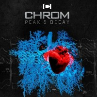 "Chrom – ""Peak & Decay"""