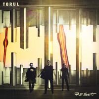 "Torul – ""Reset"""