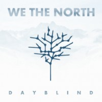 "We the North – ""Dayblind"""