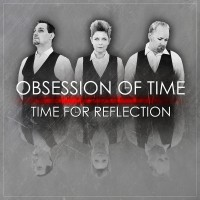 """Obsession of Time – """"Time For Reflection"""""""