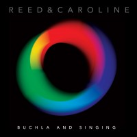 "Reed & Caroline – ""Buchla And Singing"""