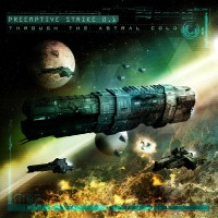 "PreEmptive Strike 0.1 – ""Through the Astral Cold"""