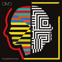 "OMD – ""The Punishment of Luxury"""