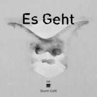 """Sturm Café – """"Es Geht"""""""