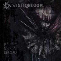 "Statiqbloom – ""Blue Moon Blood"""
