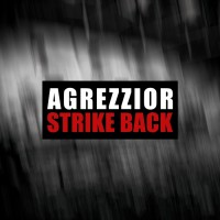 "Agrezzior – ""Strike Back"""
