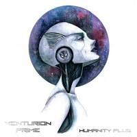 "Xenturion Prime – ""Humanity Plus"""