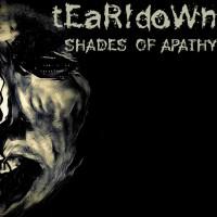 """tEaR!dOwN – """"Shades of Apathy"""""""