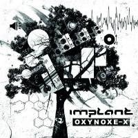 """Implant – """"Oxynoxe-X"""""""