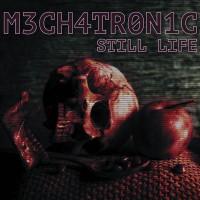 "Mechatronic – ""Still Life"""