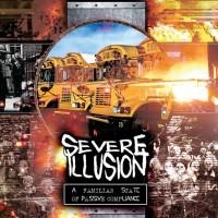 """Severe Illusion – """"A Familiar State of Passive Compliance"""""""