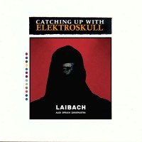 Catching up with Elektroskull: Laibach (foto)