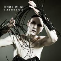 "Tobias Bernstrup – ""Technophobic"""