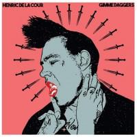 """Henric de la Cour – """"Gimme Daggers"""""""
