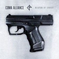 "Coma Alliance – ""Weapon of Choice"""