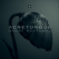 "Acretongue – ""Ghost Nocturne"""