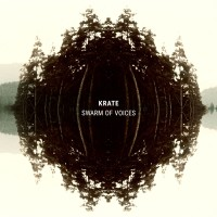 "KRATE – ""Swarm Of Voices"""