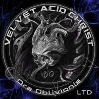 "Velvet Acid Christ – ""Ora Oblivionis"""