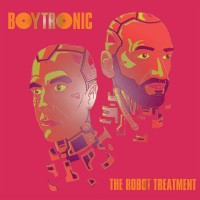 "Boytronic – ""The Robot Treatment"""