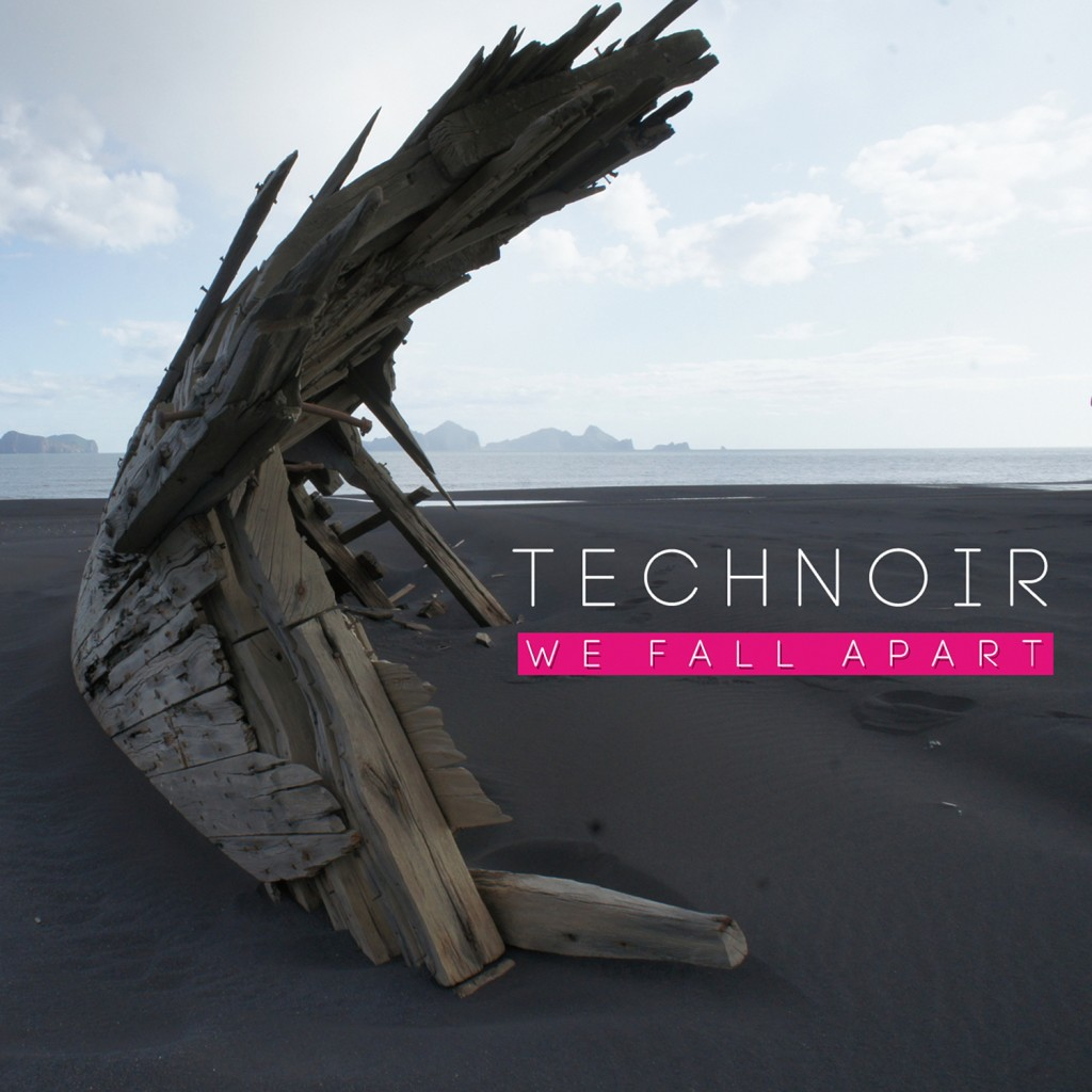 technoir_we fall apart
