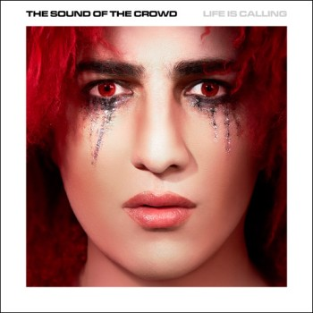 The_Sound_of_the_Crowd_Life_is_Caling