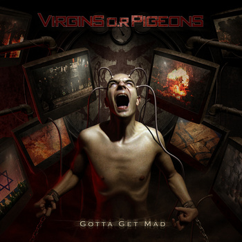 virgins_o.r._pigeons_gotto_get_mad