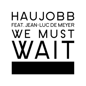 haujobb_we_must_wait