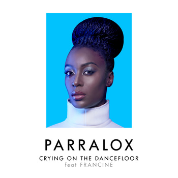 parralox_crying_on_the_dancefloor_feat_francine