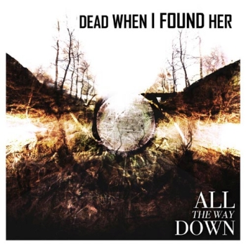 dead_when_i_found_her_all_the_way_down