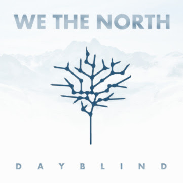we_the_north_dayblind