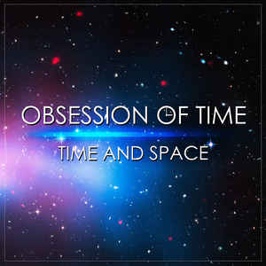 obsession_of_time_time_and_space